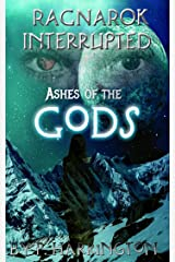 Ragnarok Interrupted: Ashes of the Gods Kindle Edition