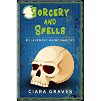 Sorcery and Spells: Witches and Demon Hunters (Melancholy Maine Magicks Book 1) (English Edition)