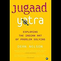 Jugaad Yatra: Exploring the Indian Art of Problem Solving