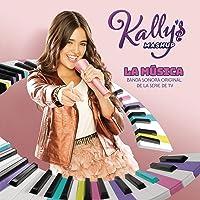 Kally's Mashup: La Música (Banda Sonora Original De La Serie De TV)