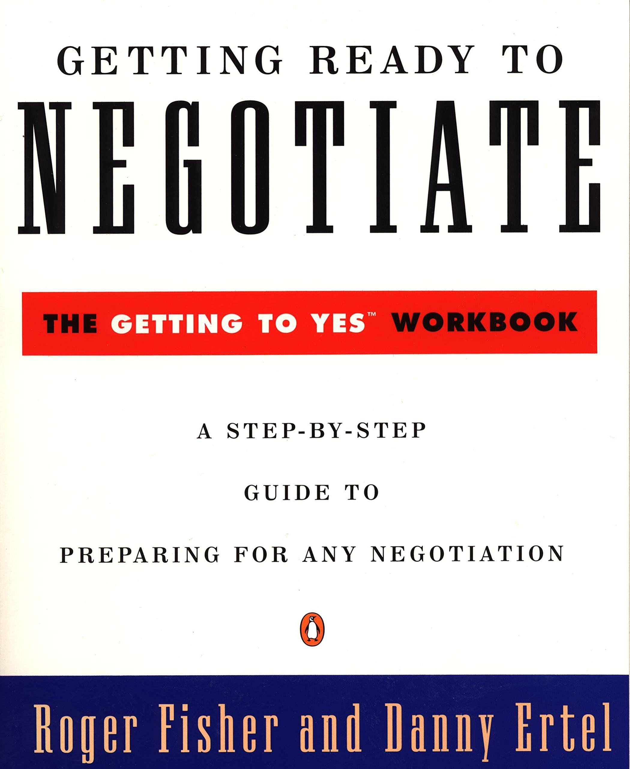 Getting Ready To Negotiate The Getting To Yes Workbook Penguin
