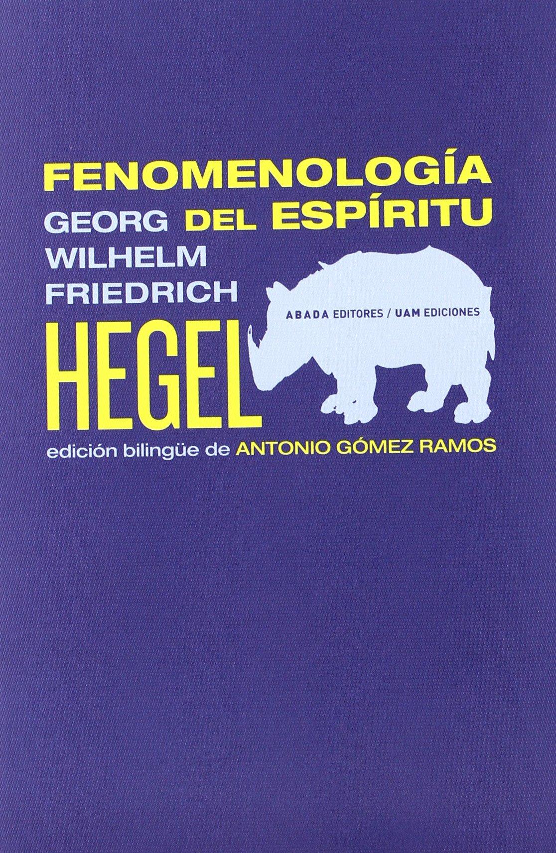 Resultado de imagen de fenomenología del espiritu hegel antonio gomez ramos abada