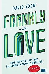 Frankly in Love: Frank liebt Joy. Joy liebt Frank. Das erzählen sie jedenfalls ihren Eltern. (German Edition) Kindle Edition