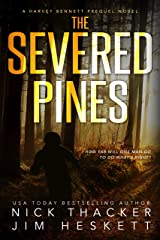 The Severed Pines: A Harvey Bennett Adventure (Harvey Bennett Prequels Book 2) Kindle Edition