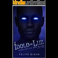 Ídolo de Luz (Herdeiros do Não-Mundo Livro 3)