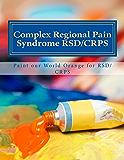 Complex Regional Pain Syndrome RSD/CRPS: RSD/CRPS