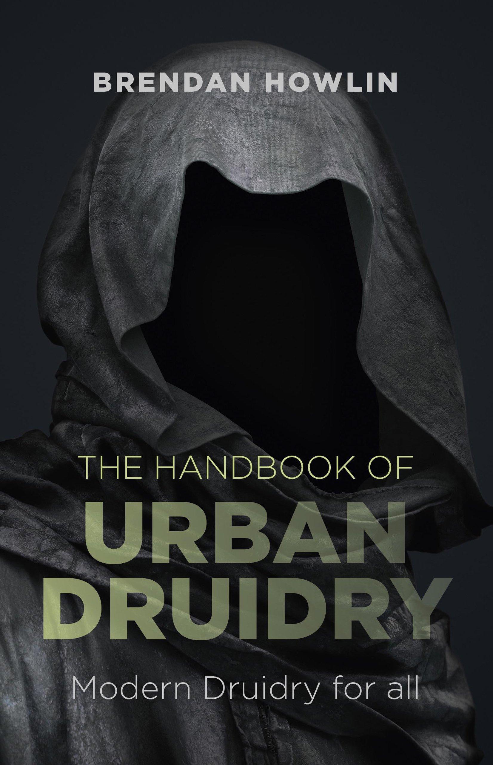 The Handbook of Urban Druidry: Modern Druidry for All ebook