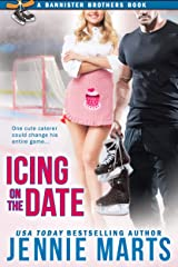 Icing On The Date: A Bannister Brothers Book Kindle Edition