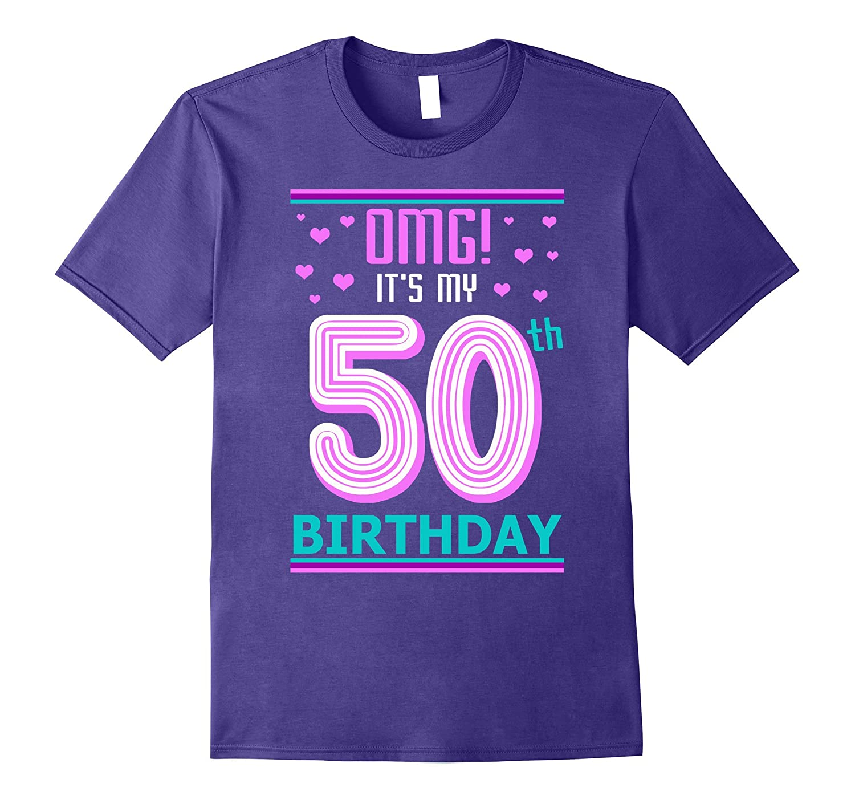 50th Birthday gift shirt OMG its my Birthday 50 year old-RT