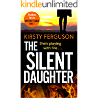 The Silent Daughter: An unforgettable, heart-stopping page-turner that you won't be able to put down in 2021