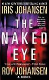 The Naked Eye: A Novel (Kendra Michaels)
