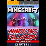 Original Minecraft Comics Chapter 11: Annoying Villagers We Owe Him