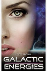 Galactic Energies: Science fiction and fantasy short stories Kindle Edition