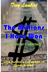 The Millions I Have Won: (But Never Collected)