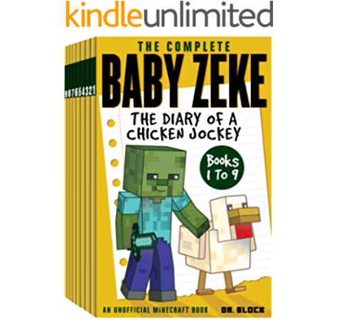 The Complete Baby Zeke The Diary Of A Chicken Jockey Books 1 To 9 An Unofficial Minecraft Book Collected Baby Zeke Ebook Block Dr Amazon Ca Kindle Store