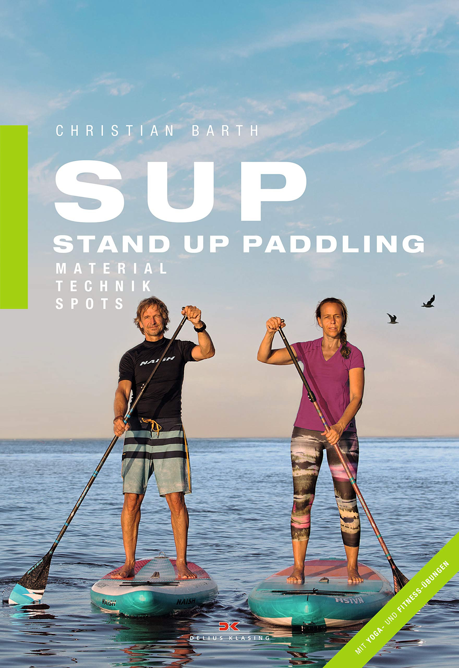 SUP - Stand Up Paddling: Material - Technik - Spots ...