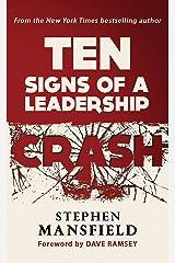 Ten Signs of a Leadership Crash Kindle Edition