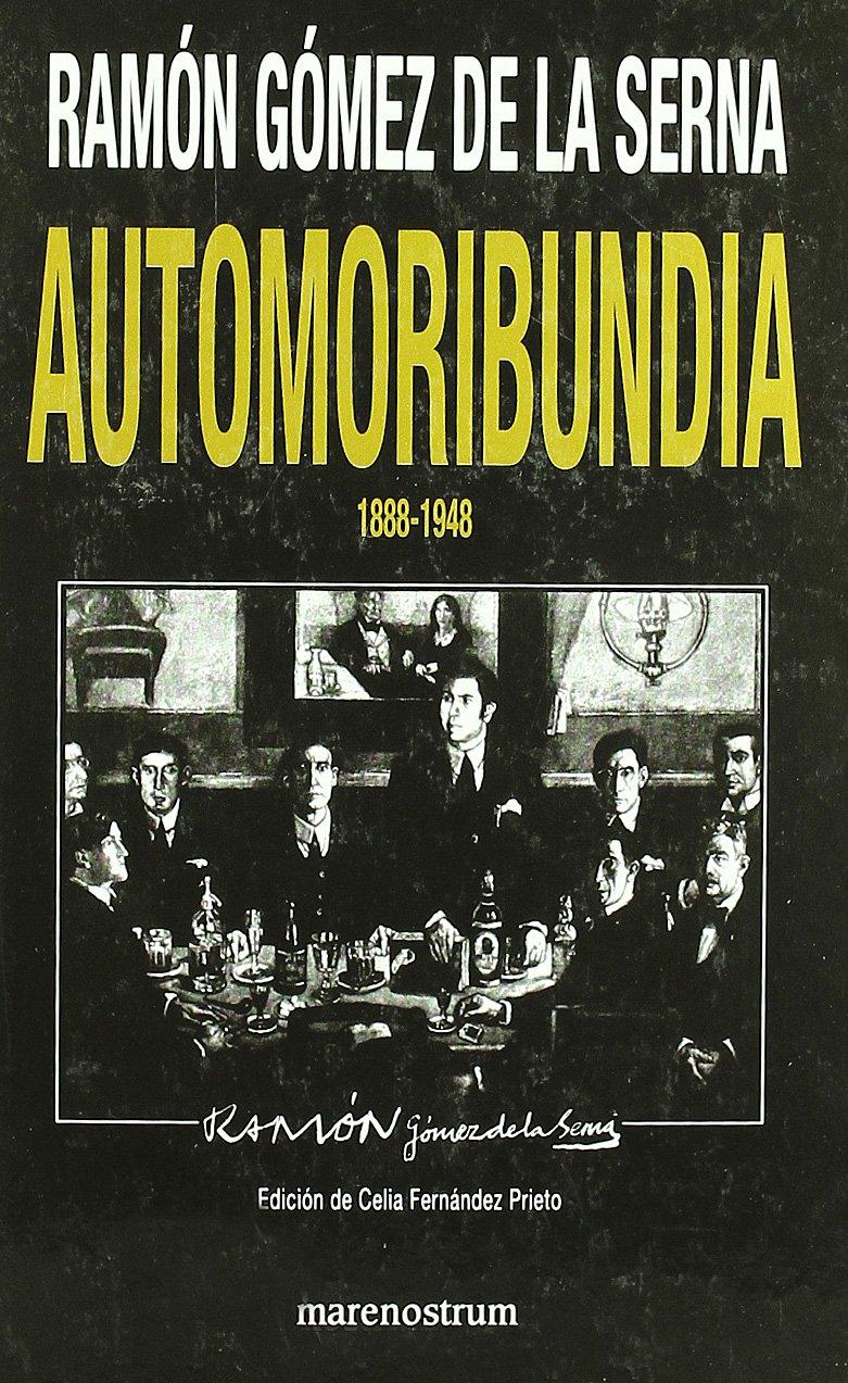 Automoribundia 1808-1948 Tapa dura – 3 feb 2009 Ramon Gomez De La Serna Mare Nostrum S.A. 8496391329