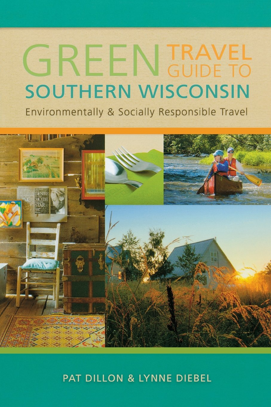 Green Travel Guide to Southern Wisconsin: Environmentally and Socially Responsible Travel pdf epub