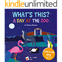 A Day at the ZOO: Animals Kids Book with Cozy Bedtime Story for kids Ages 3-5 [Animals books for children, early learning books, hidden objects books] (What's this 2)