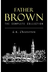 Father Brown Complete Murder Mysteries: The Innocence of Father Brown, The Wisdom of Father Brown, The Donnington Affair… Kindle Edition