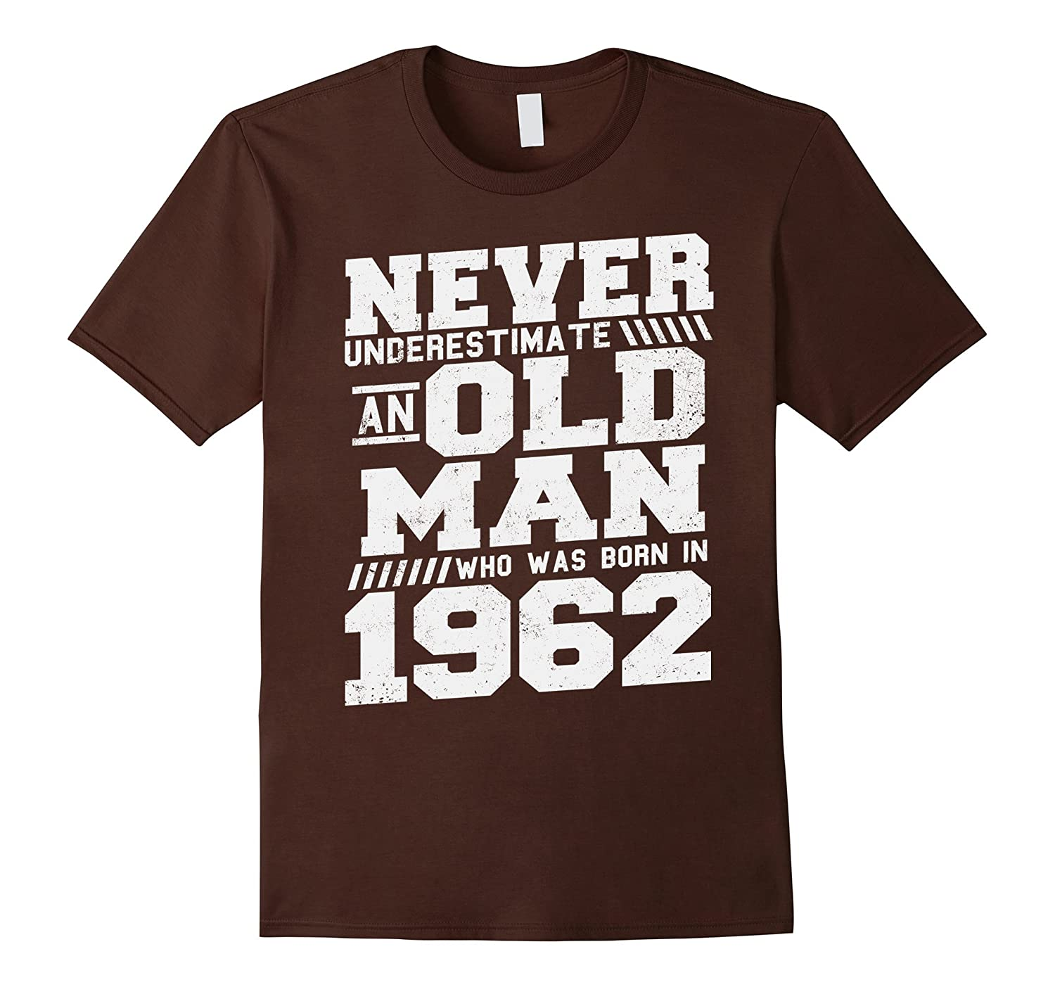 An Old Man Born In 1962 55th Birthday 55 Years Old T-Shirt-PL