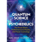 Quantum Science of Psychedelics: The Pineal Gland, Multidimensional Reality, and Mayan Cosmology