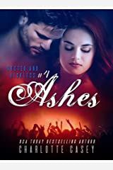 Ashes (Rusted and Reckless Book 4) Kindle Edition
