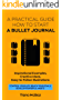 Bullet Journal: A Practical Guide How To Start A Bullet Journal. Inspirational Examples, Creative Ideas, Easy-To-Follow Illustrations (Control Your Life. Develop Powerful Habits) (English Edition)