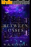 Between Cases (The City Between Book 7)