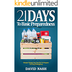 21 Days to Basic Preparedness: Simple Things You Can Do to Prepare for ANY Emergency