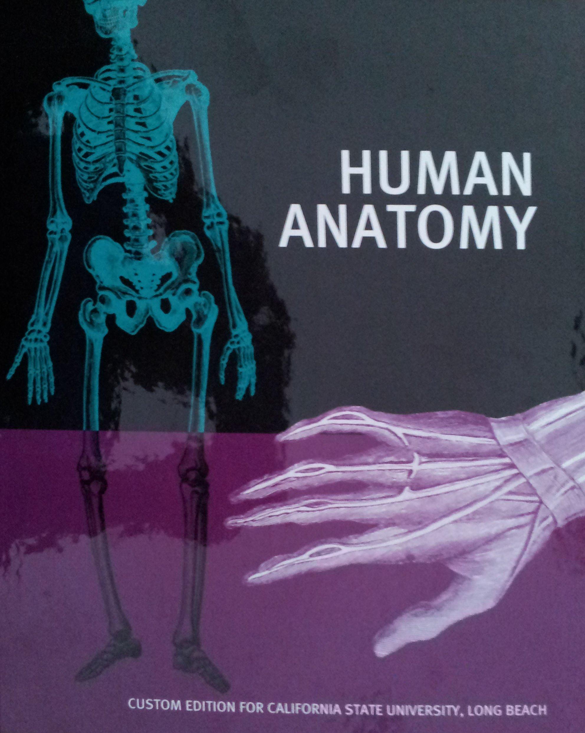 Human Anatomy Custom Edition For California State University Long