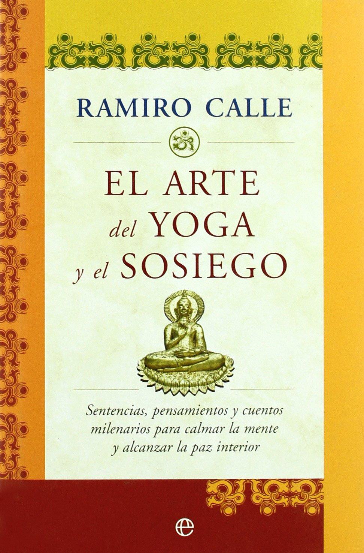 Amazon.com: El arte del yoga y el sosiego : sentencias ...