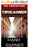 Dreamer (The Weston Files Book 6)