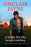 A Bride for the Texas Cowboy (The Texas Wolf Brothers Book 2)