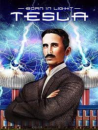 Born in Light: Tesla