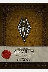 The Elder Scrolls V: Skyrim - The Skyrim Library, Vol. III: The Arcane Hardcover