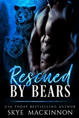 Rescued by Bears: A Bear Shifter Romance (Claiming Her Bears Book 1) Kindle Edition