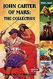 John Carter of Mars: The Collection - A Princess of Mars; The Gods of Mars; The Warlord of Mars; Thuvia, Maid of Mars…