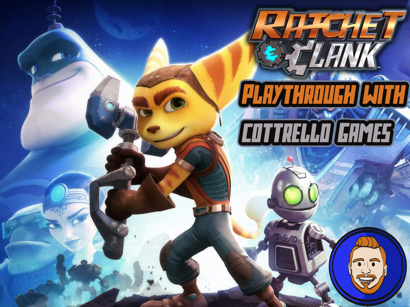 Ratchet & Clank Playthrough with Cottrello Games