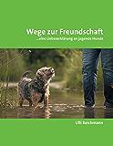 Wege zur Freundschaft: ...eine Liebeserklärung an jagende Hunde (German Edition)