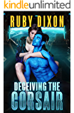 Deceiving The Corsair: A SciFi Alien Romance (Corsairs Book 4)