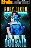 Deceiving The Corsair: A SciFi Alien Romance (Corsairs Book 4)
