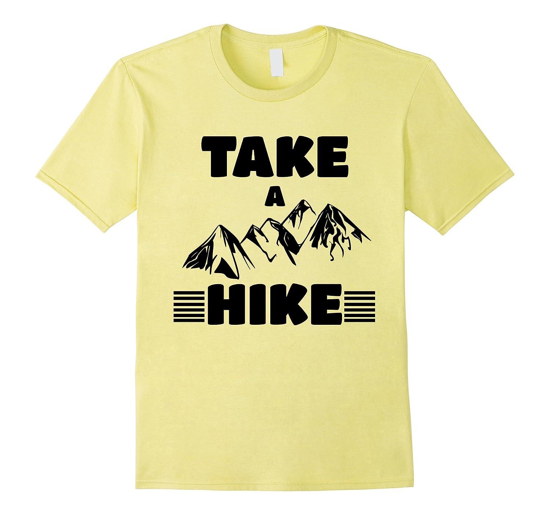 d09aad084 Funny Cute Take a Hike Shirt Hiking Mountain T-Shirt-PL – Polozatee