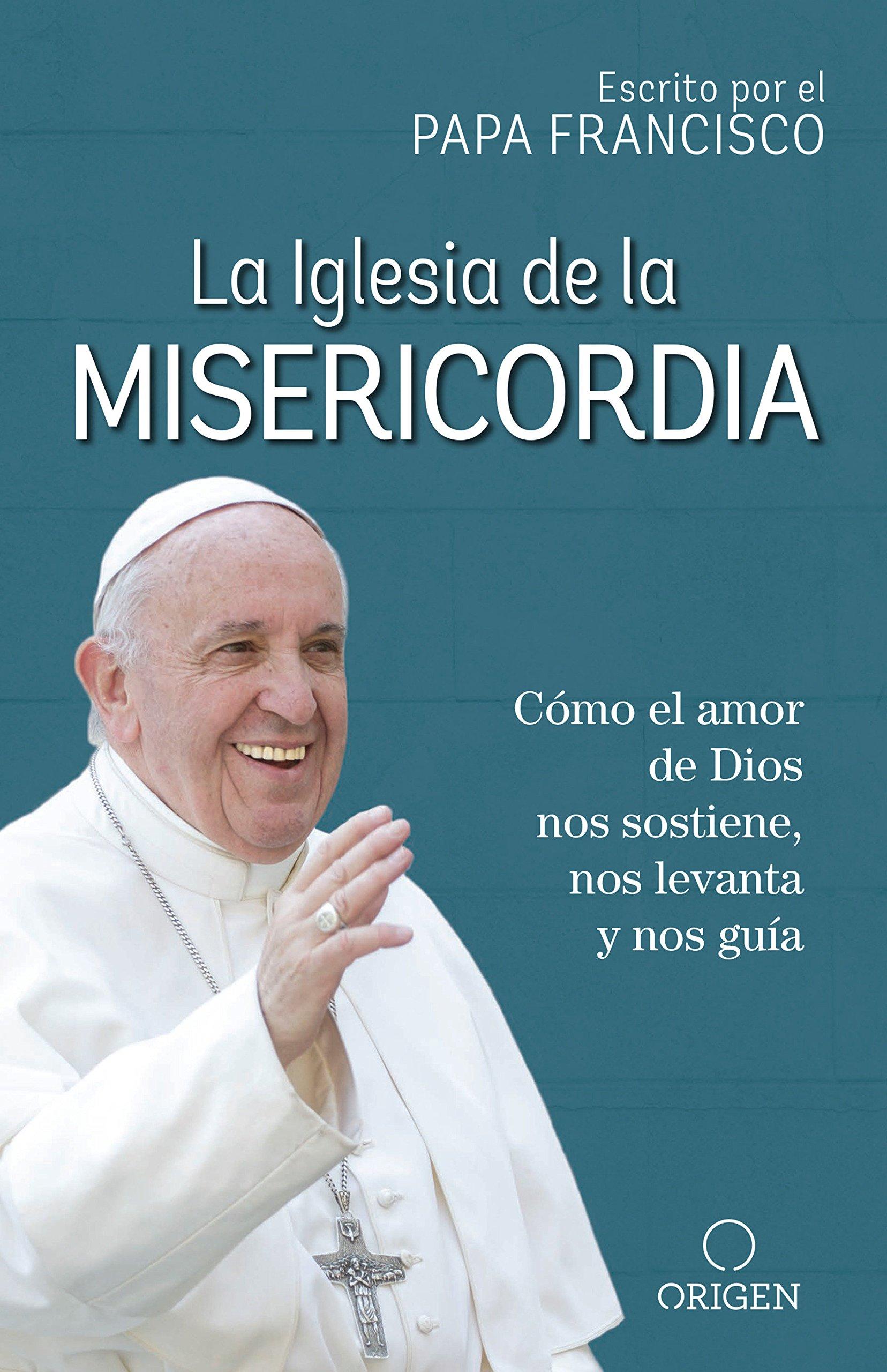 Read Online La Iglesia de la Misericordia / The Church of Mercy (Spanish Edition) pdf