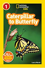 National Geographic Readers: Caterpillar to Butterfly Kindle Edition