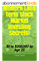 Modern Long Term Stock Market Investing Secrets!: $0 to $200,000 by age 25 (English Edition)