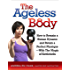 The Ageless Body: How to Remain a Human Dynamo and Retain a Perfect Physique--With The Magic of Kettlebells