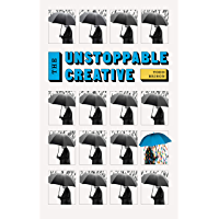 The Unstoppable Creative: Creative People Are Meant To Change The World (The Successful Creative Series) book cover