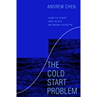 The Cold Start Problem: How to Start and Scale Network Effects